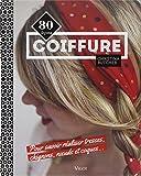 Coiffure - 80 leçons pour savoir réaliser tresses, chignons, noeuds et coques...