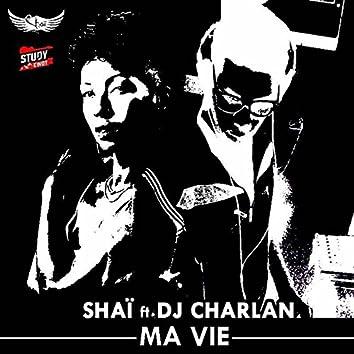 Ma vie (feat. DJ Charlan)