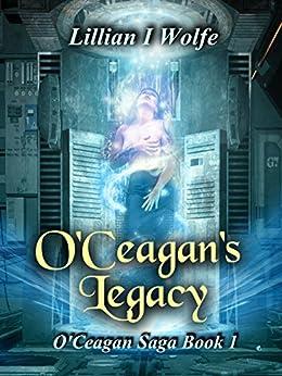 O'Ceagan's Legacy by [Lillian I Wolfe]