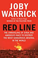 Red Line: The Unraveling of Syria and America's Race to Destroy the Most Dangerous Arsenal in the World (English Edition)