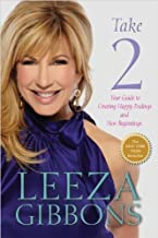 Take 2: Your Guide to Creating Happy Endings and New Beginnings by Gibbons, Leeza (2014) Paperback