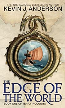 The Edge Of The World: Book 1 of Terra Incognita by [Kevin J. Anderson]