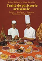 Traité de pâtisserie artisanale, tome 2. Crèmes, confiserie... de Roland Bilheux