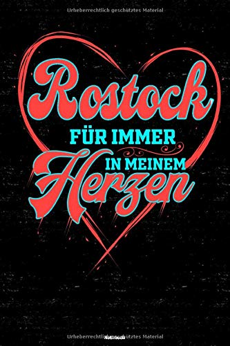 Rostock für immer in meinem Herzen Notizbuch: Rostock Stadt Journal DIN A5 liniert 120 Seiten Geschenk