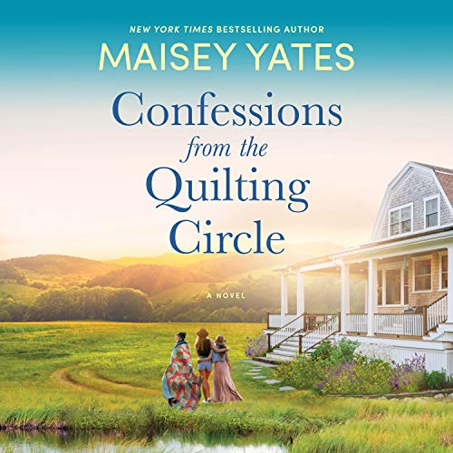 Confessions from the Quilting Circle Audiobook By Maisey Yates cover art