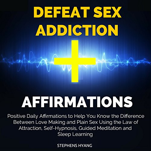 Defeat Sex Addiction Affirmations Titelbild