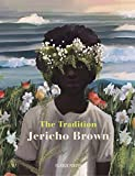 The Tradition - Jericho Brown