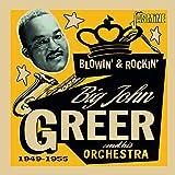 Greer,Big John: Blowin' & Rockin' 1949-1955 (Audio CD)