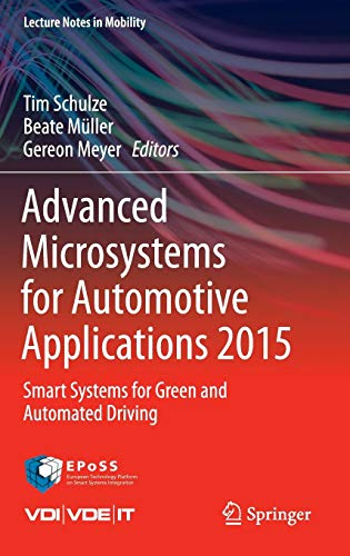 Advanced Microsystems for Automotive Applications 2015: Smart Systems for Green and Automated Driving (Lecture Notes in Mobility)