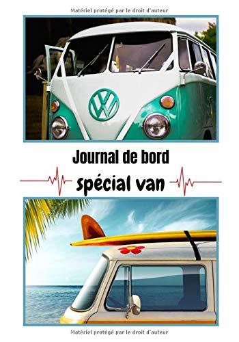 mon journal de bord special van: Carnet de voyage en camping car /Parfait complément à votre guide de voyage/Ideal pour faire un cadeau/ Découvrez l\'Europe en van