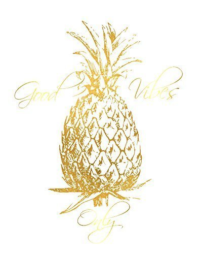 Good Vibes Only Pineapple Gold Foil Art Inspirational Quote 8 inches x 10 inches Custom Made Wall Art