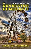 De generatorgeneratie: leven na Tsernobyl