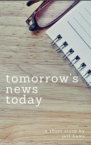 Tomorrow's News Today (English Edition)