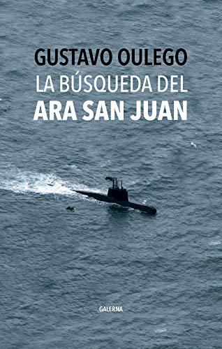 La búsqueda del ARA San Juan de Gustavo Oulego
