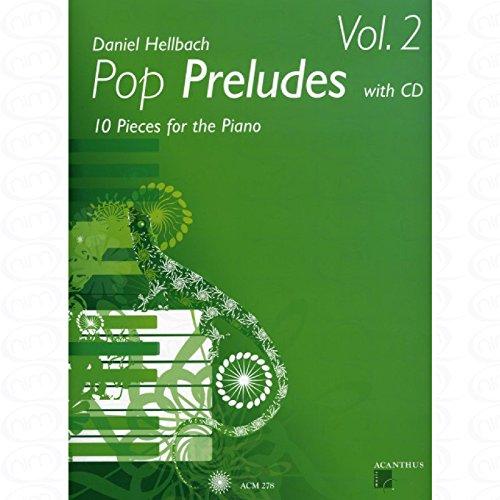 Pop Preludes 2 - arrangiert für Klavier - mit CD [Noten/Sheetmusic] Komponist : HELLBACH DANIEL