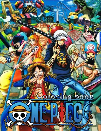 One Piece Coloring Book: Great Gift For All Fans Of One Piece characters Luffy , zoro , Sanji , chopper and ace, Funny Anime Coloring Books for Kids and Adults