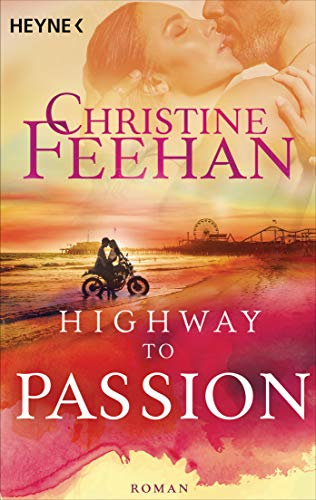 Highway to Passion: Roman (Die Highway-Serie, Band 2)