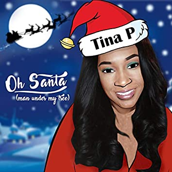 Oh Santa! (Man Under My Tree)