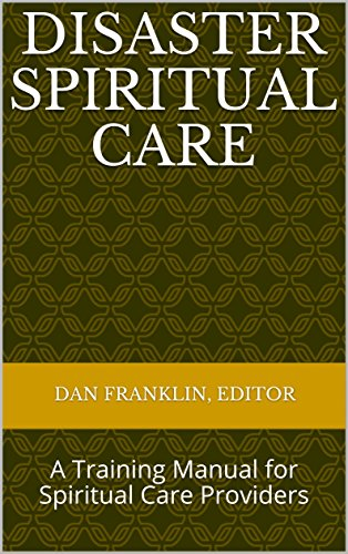 Disaster Spiritual Care: A Training Manual for Spiritual Care Providers