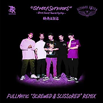 Street Survivors (Fullmatic Screwed & Scissored Remix)