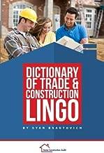 Dictionary of Trade and Construction Lingo