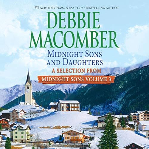 Midnight Sons and Daughters: A Selection from Midnight Sons, Volume 3                   De :                                                                                                                                 Debbie Macomber                               Lu par :                                                                                                                                 Dan John Miller                      Durée : 2 h et 22 min     Pas de notations     Global 0,0