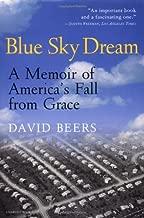 Blue Sky Dream: A Memoir of America's Fall from Grace