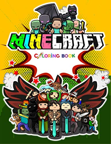 Minecraft Coloring Book: For Kids and Adults | Amazing Coloring Book for Boys & Girls With Super Nice Images Inside, Characters , Weapons & Other...