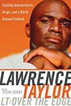 LT: Over the Edge: Tackling Quarterbacks, Drugs, and a World Beyond Football