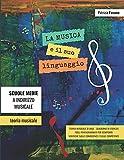 LA MUSICA E IL SUO LINGUAGGIO: TEORIA MUSICALE, QUADERNO DI ESERCIZI, VERIFICHE