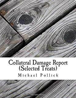 Collateral Damage Report (Selected Treats): in association with the Jerusalem Engine Repair Company