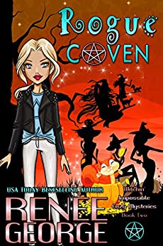 Rogue Coven (Witchin' Impossible Cozy Mysteries Book 2) by [Renee George]
