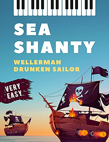 Wellerman | Drunken Sailor I 2 Sea Shanty I Very Easy Piano Solo Sheet Music for Beginners Kids Adults I Guitar Chords Lyrics: Teach Yourself How to Play ... Songs I Video Tutorial (English Edition)