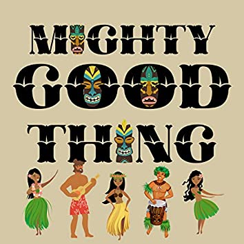 Mighty Good Thing