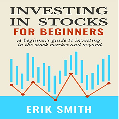 Investing in Stocks for Beginners     A Beginners Guide to Investing in the Stock Market and Beyond              By:                                                                                                                                 Erik Smith                               Narrated by:                                                                                                                                 Phil Blechman                      Length: 36 mins     Not rated yet     Overall 0.0