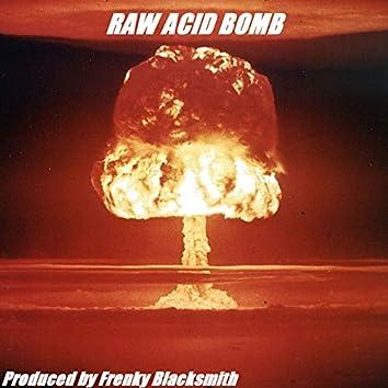 RAW ACID BOMB