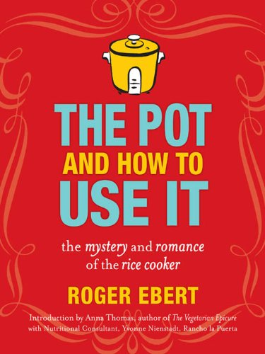 The Pot and How to Use It: The Mystery and Romance of the Rice Cooker