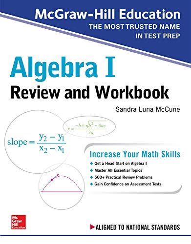 Compare Textbook Prices for McGraw-Hill Education Algebra I Review and Workbook 1 Edition ISBN 9781260128949 by McCune, Sandra Luna