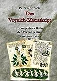 Das Voynich-Manuskript - Ein ungelöstes Rätesel der Vergangenheit - 3. Auflage 2017