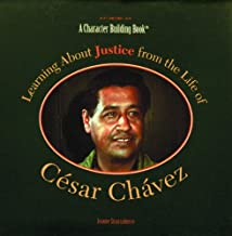 Learning About Justice from the Life of Cesar Chavez (Character Building Book)