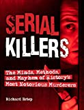 Image of Serial Killers: The Minds, Methods, and Mayhem of History's Most Notorious Murderers