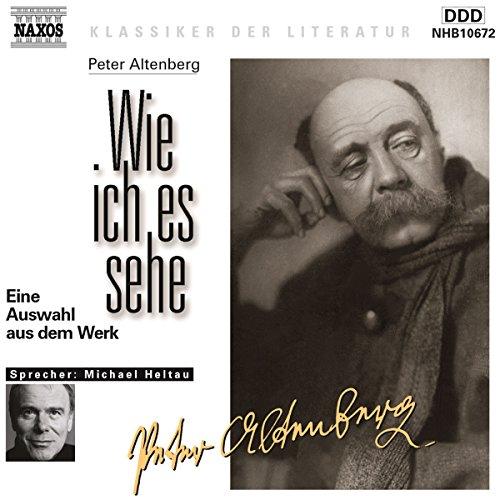 Wie ich es sehe                   Autor:                                                                                                                                 Peter Altenberg                               Sprecher:                                                                                                                                 Michael Heltau                      Spieldauer: 1 Std. und 12 Min.     4 Bewertungen     Gesamt 4,8