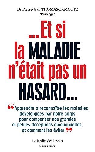 Et si la maladie n'était pas un hasard ? (French Edition)