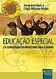Educação Especial - E a Capacitação do Professor para o Ensino