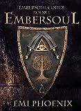 Embersoul (Embersoul Codex Book 1)