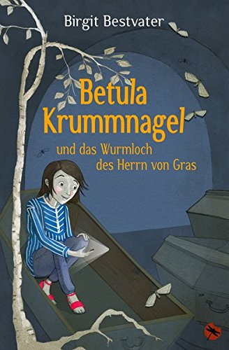 Betula Krummnagel und das Wurmloch des Herrn von Gras (Edition Drachenfliege)