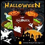 I Spy Halloween Activity Book for Kids Ages 2-5: A Fun Activity Spooky Scary Things & Other Cute Stuff Coloring and maze and Guessing Game For Little Kids, Toddler and Preschool