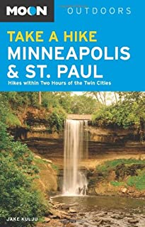 Moon Take a Hike Minneapolis and St. Paul: Hikes within Two Hours of the Twin Cities
