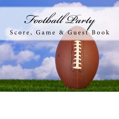 Football Party: Score, Game & Guest Book