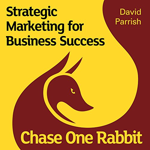 Chase One Rabbit: Strategic Marketing for Business Success audiobook cover art